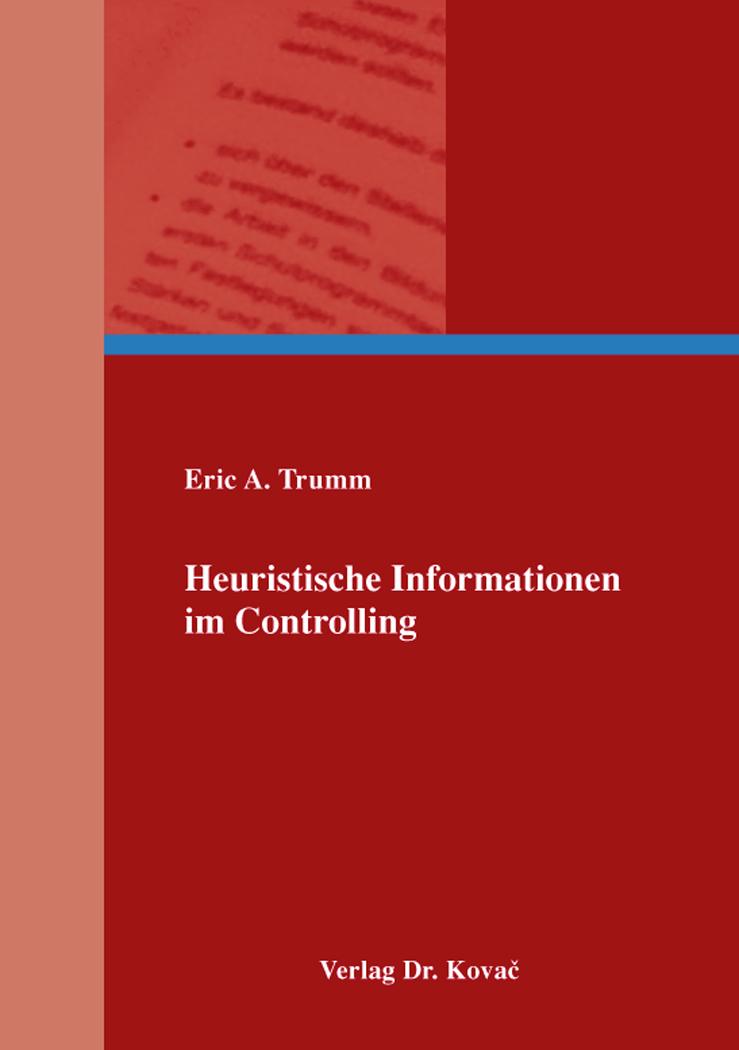 Heuristische Informationen im Controlling - Verlag Dr. Kovac